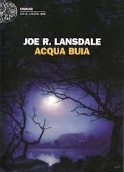 """Joe R. Lansdale, """"Acqua buia"""""""